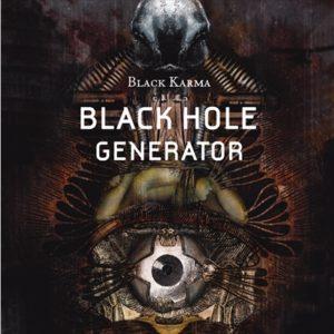 DARK ESSENCE RECORDS BLACK HOLE GENERATOR BLACK KARMA Releases Dark Essence Records