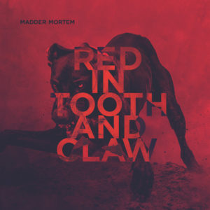 Madder Mortem - Red in Tooth and Claw cover